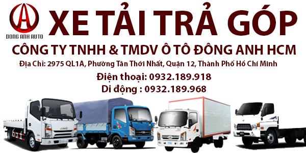 Mua xe tải trả góp ở đâu tốt nhất - ô tô Đông Anh Sài Gòn
